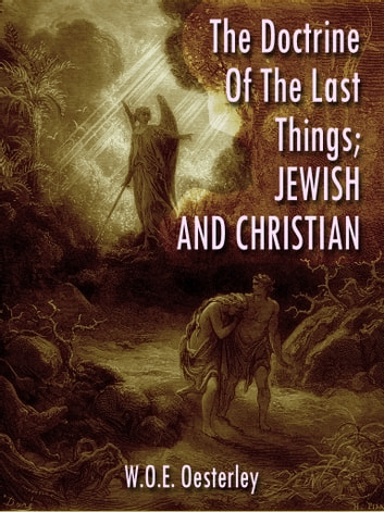 The Doctrine Of The Last Things ebook by W.O.E. Oesterley