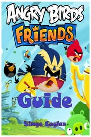 Angry Birds Friends Guide ebook by Simge Ceylan