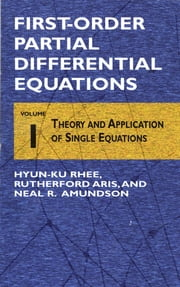 First-Order Partial Differential Equations, Vol. 1 ebook by Hyun-Ku Rhee,Rutherford Aris,Neal R. Amundson