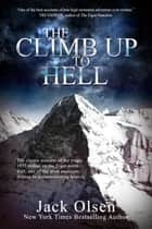 The Climb Up to Hell ebook by Jack Olsen
