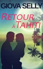 Retour à Tahiti ebook by Giova Selly