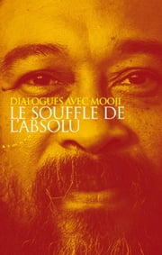 Le souffle de l'absolu eBook by Mooji