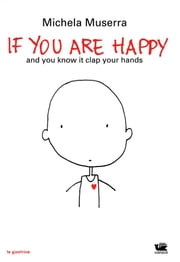 If you are happy (ita) - and you know it clap your hands ebook by Michela Muserra