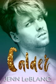 Calder ebook by Jenn LeBlanc