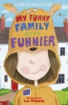 My Funny Family Gets Funnier ebook by Chris Higgins, Lee Wildish