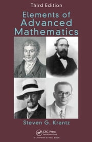 Elements of Advanced Mathematics, Third Edition ebook by Krantz, Steven G.