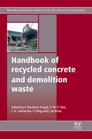 Handbook of Recycled Concrete and Demolition Waste ebook by Fernando Pacheco-Torgal, Vivian Tam, Yining Ding,...