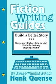 Build a Better Story ebook by Hank Quense