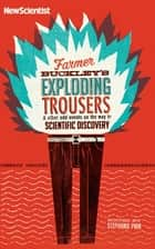 Farmer Buckley's Exploding Trousers - & other events on the way to scientific discovery ebook by New Scientist