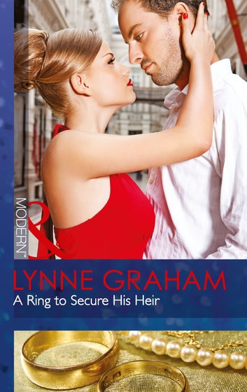 A Ring to Secure His Heir (Mills & Boon Modern) 電子書籍 by Lynne Graham