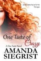 One Taste of Crazy ebook by Amanda Siegrist