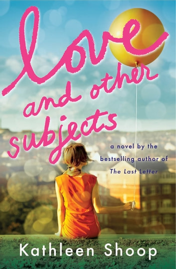 Love and Other Subjects ebook by Kathleen Shoop