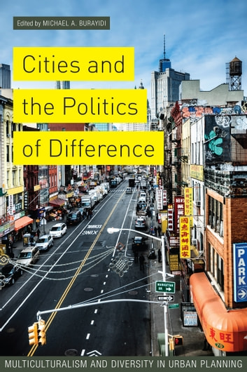 Cities and the Politics of Difference - Multiculturalism and Diversity in Urban Planning ebook by