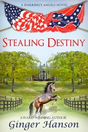 Stealing Destiny - A Darring's Angels Novel ebook by Ginger Hanson