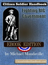 Citizen Soldier Handbook: Fighting Big Government ebook by Michael Mandaville