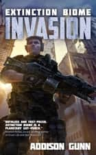 Invasion ebook by Addison Gunn