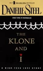 The Klone and I - A Novel ebook by Danielle Steel