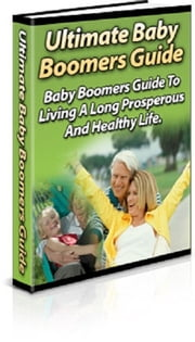 Ultimate Baby Boomers Guide ebook by Anonymous
