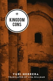 Kingdom Cons ebook by Yuri Herrera, Lisa Dillman