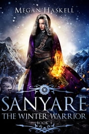 Sanyare: The Winter Warrior ebook by Megan Haskell