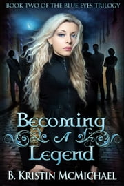 Becoming a Legend ebook by B. Kristin McMichael