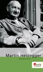 Martin Heidegger eBook by Manfred Geier