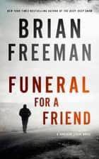 Funeral for a Friend - A Jonathan Stride Novel ebook by Brian Freeman