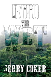 Into the Wet ebook by Jerry Coker