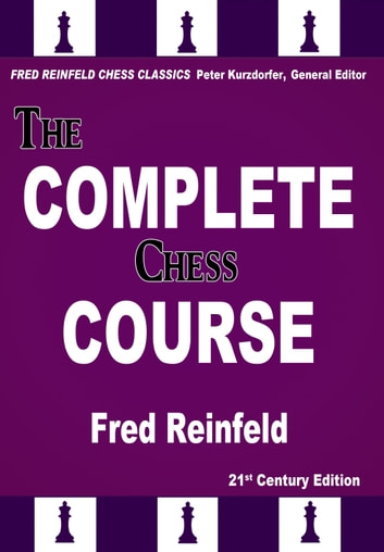 The complete chess course ebook by fred reinfeld 9781941270257 the complete chess course from beginning to winning chess ebook by fred reinfeld fandeluxe Images
