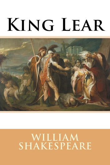 the use of imagery in william shakespeares king lear King lear by william shakespeare home / 'nuff saidking lear is a dark play there's a king and his name is lear.