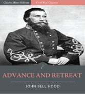 Advance and Retreat: Personal Experiences in the United States and Confederate Armies ebook by John Bell Hood