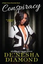 Conspiracy ebook by De'nesha Diamond