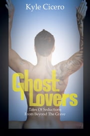 Ghost Lovers ebook by Kyle Cicero