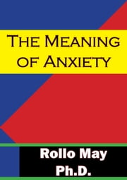 The Meaning Of Anxiety ebook by Rollo May Ph.D.