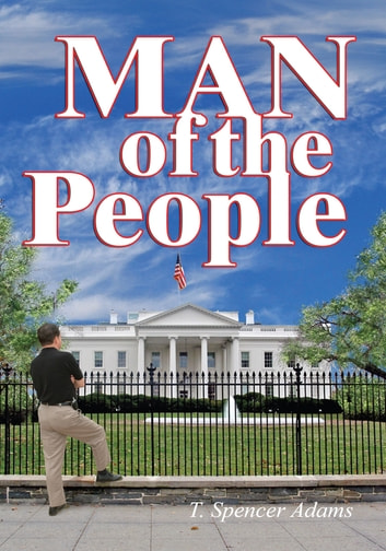 Man of the People ebook by T. Spencer Adams