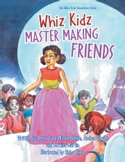 Whiz Kidz Master Making Friends - Whiz Kidz Adventure Series ebook by Peter Card