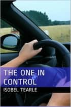 The One In Control (Femdom, Chastity) ebook by Isobel Tearle