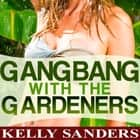 Gangbang with the Gardeners audiobook by