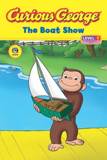 Curious George The Boat Show (CGTV Read-aloud) ebook by H. A. Rey