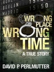 Wrong Place Wrong Time ekitaplar by David P Perlmutter