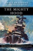 The Mighty Hood - The Battleship that Challenged the Bismarck ebook by Ernle Bradford