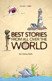 Best Stories From All Over The World ebook by Ed. Vishwa Nath
