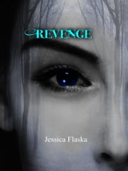 Revenge ebook by Jessica Flaska