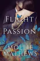 Flight of Passion - True Love, #1 ebook by Cassandra Gaisford, Mollie Mathews