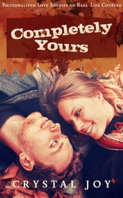 Completely Yours - Love Story Collection Series, #2 ebook by Crystal Joy