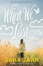 What We Lost ebook by Sara Zarr