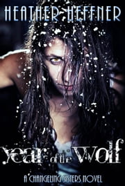 Year of the Wolf ebook by Heather Heffner