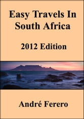 Easy Travels in South Africa ebook by André Ferero