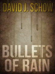 Bullets of Rain ebook by David J. Schow