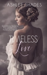 Timeless Love ebook by Ashlee Shades